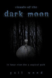 Cover of Rituals of the Dark Moon